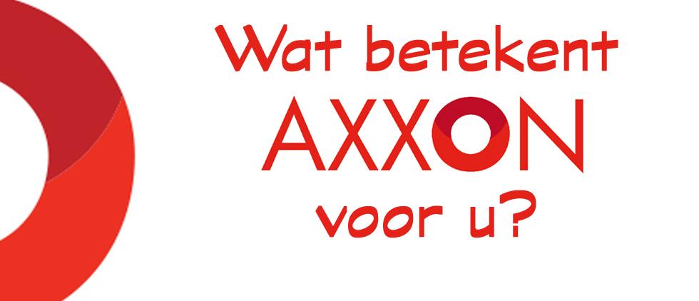 Wat betekent AXXON voor u?